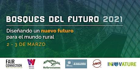 Bosques del Futuro 2021: Diseñando un Nuevo Futuro para el Mundo Rural tickets