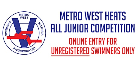 METRO WEST HEATS  -  SWIMMING VICTORIA ALL JUNIOR COMPETITION tickets