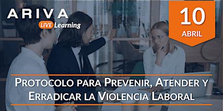 Protocolo para Prevenir, Atender y Erradicar la Violencia Laboral boletos