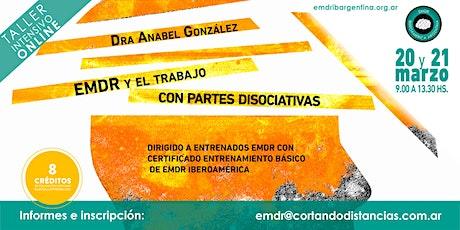 """""""EMDR y el trabajo con partes disociativas"""" con la Dra. Anabel Gonzalez entradas"""