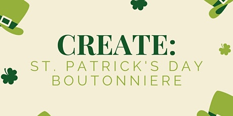 Create: St. Patrick's Day Boutonniere tickets