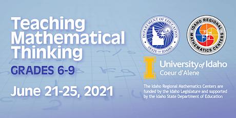 TEACHING MATHEMATICAL THINKING, Grades 6-9, Region 1, June 21-25, 2021 tickets