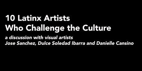 Discover 10 Latinx Artists Who Challenged the Culture tickets