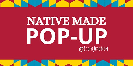 Native Made Pop-Up tickets