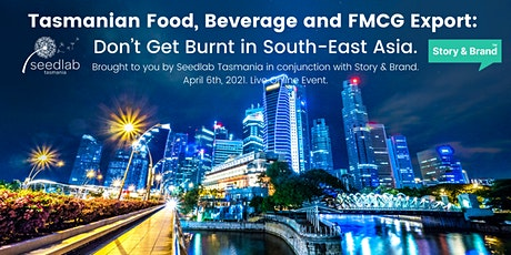Tasmanian Food, Beverage & FMCG Export: Don't Get Burnt in South-East Asia. Tickets