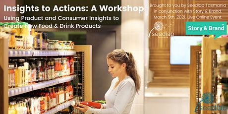 Insights to Actions: Using Consumer Insights to Create New Food Products tickets