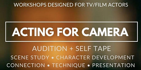 Acting for Camera (TV/Film) Audition Technique LIVE Online Workshop on Zoom tickets