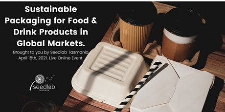 Sustainable Packaging for Food & Drink Products in Global Markets. tickets