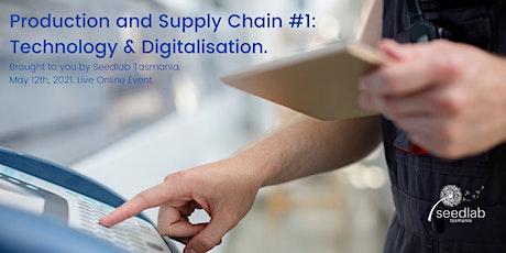 Production and Supply Chain #1: Technology & Digitalisation. biglietti