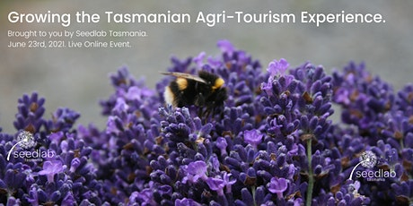 Growing the Tasmanian Agri-Tourism Experience. bilhetes