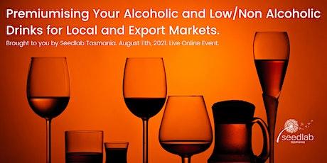 Premium Alcoholic, Low/Non Alcoholic Drinks for Local and Export Markets. biglietti