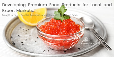 Developing Premium Food Products for Local and Export Markets. biglietti