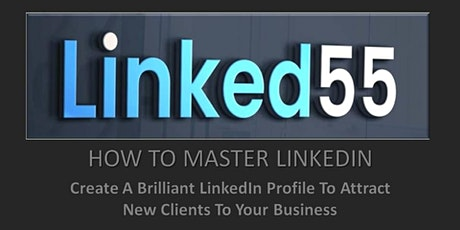 CREATE A BRILLIANT LINKEDIN PROFILE TO ATTRACT NEW CLIENTS TO YOUR BUSINESS tickets