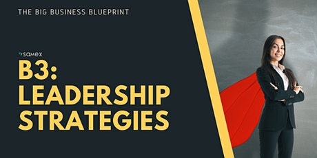 B3: Leadership Strategies - How to Become An Influential Leader tickets