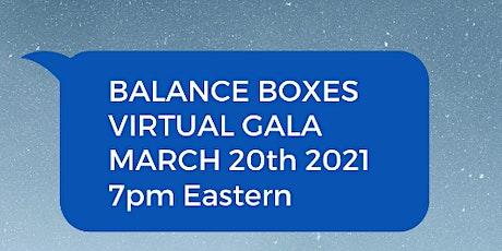 Balance Boxes 1st Year Anniversary Gala tickets