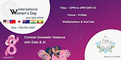 WaiDatathon 2021- Combat Domestic Violence with Data & AI