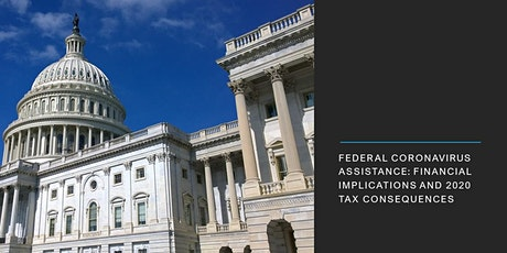 Federal Coronavirus Assistance-Financial Implications/2020 Tax Consequences tickets