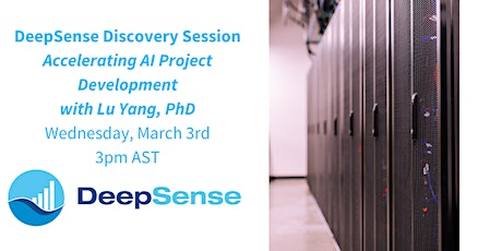 DeepSense Discovery Session - Accelerating AI Project Development tickets