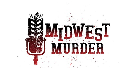 ***SOLD OUT*** Midwest Murder Live Podcast tickets