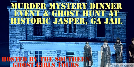 Interactive Murder Mystery Dinner Event and Ghost Hunt  Jasper, Ga Jail tickets