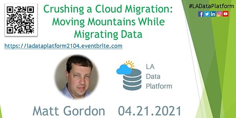 April 2021 - Crushing a Cloud Migration: Moving Mountains by Matt Gordon tickets