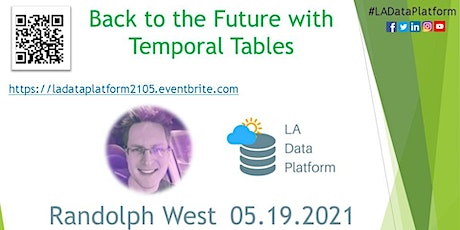 May 2021 - Back to the Future with Temporal Tables by Randolph West tickets