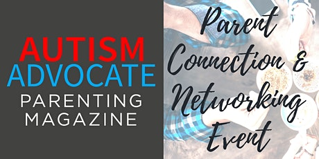 Autism Parent Connection and Networking Event tickets