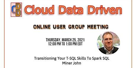 Transitioning your T-SQL skills to Spark SQL ~ Miner John tickets