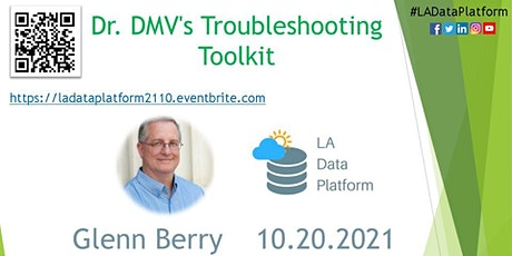 October 2021 - Dr. DMV's Troubleshooting Toolkit by Glenn Berry tickets