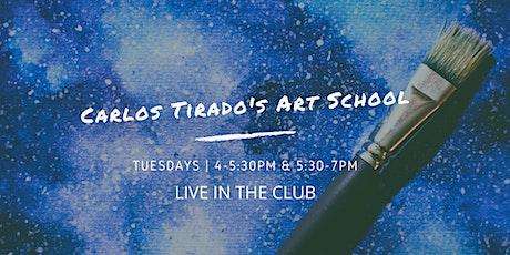 Carlos Tirado's Art School | Tuesdays 4-5:30 PM & 5:30-7 PM tickets