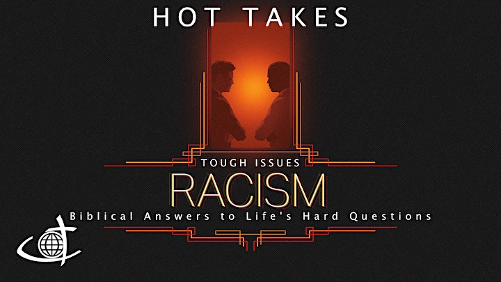 Hot Takes: Biblical Answers to tough questions(Part 1: Racism and Identity) image