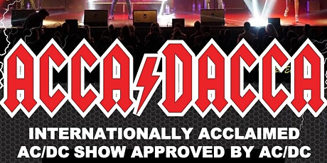 "ACCA DACCA ""Back by popular demand"" tickets"