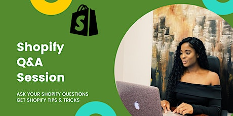 Shopify Video Q&A Session: Get help from a Shopify Expert! Tickets