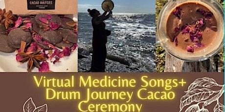 Virtual Medicine Songs + Drum Journey Cacao Ceremony tickets