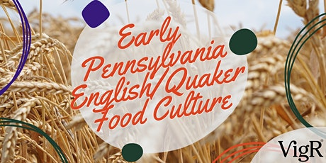 Early Pennsylvania English/Quaker Food Culture tickets