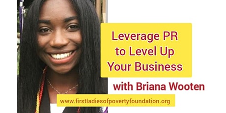 How to Leverage PR to Effectively Level Up Your Business with Briana Wooten tickets