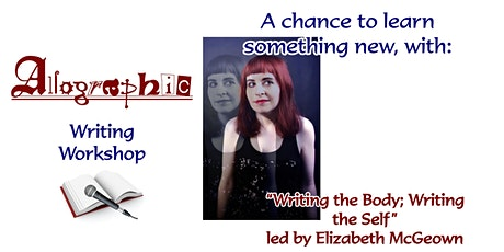 "Workshop: ""Writing the Body; Writing the Self"" led by Elizabeth McGeown tickets"