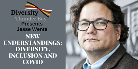 Jesse Wente: New Understandings: Diversity, Inclusion and COVID tickets