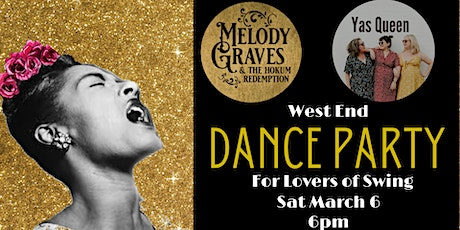 West End Dance Party: Yas Queen + Melody Graves & the Hokum Redemption tickets