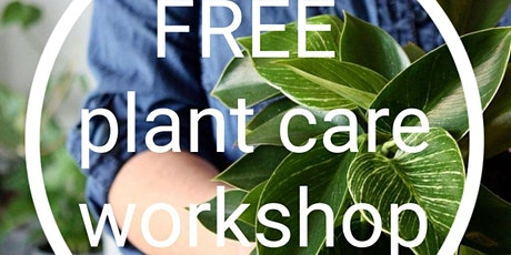 FREE Indoor Plant Care Workshops tickets