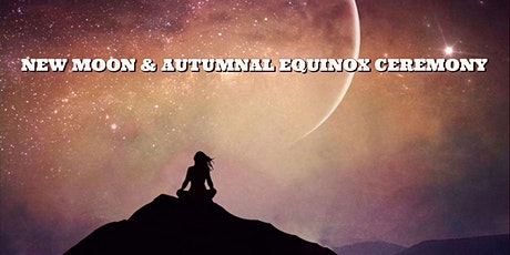 New Moon and Autumnal Equinox Ceremony tickets