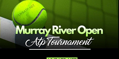 LIVE@!!..@MURRAY RIVER OPEN TENNIS 2021 LIVE ON fReE tickets
