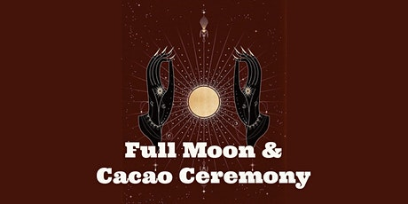 Full Moon and Cacao Ceremony tickets