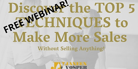 FREE WEBINAR - How To Apply The 5 Keys Of Authentic Selling & Boost Sales tickets