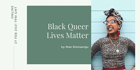 """Black Queer Lives Matter"" by Mae Diansangu tickets"
