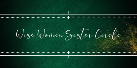 Wise Women Sister Circle tickets