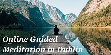 Learn to Meditate in Dublin - Your Online Guided Meditation Session tickets