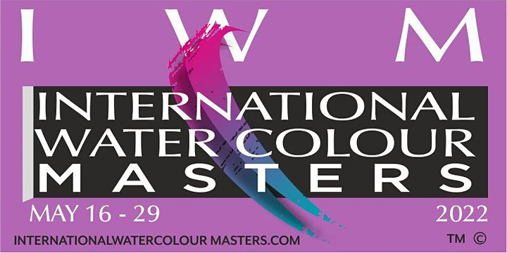 IWM2022 International Watercolour Masters Exhibition MAY 16 to MAY 29 2022 image