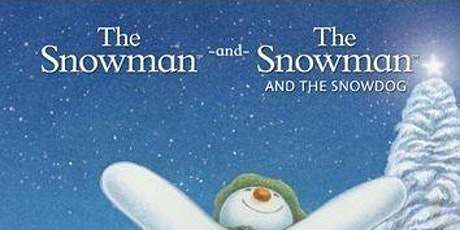 The Great Christmas Drive-In  Cinema -The Snowman & The Snow man & Snowdog tickets