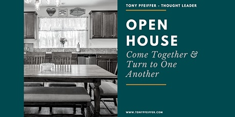 OPEN HOUSE - COME TOGETHER & TURN TO EACH OTHER tickets